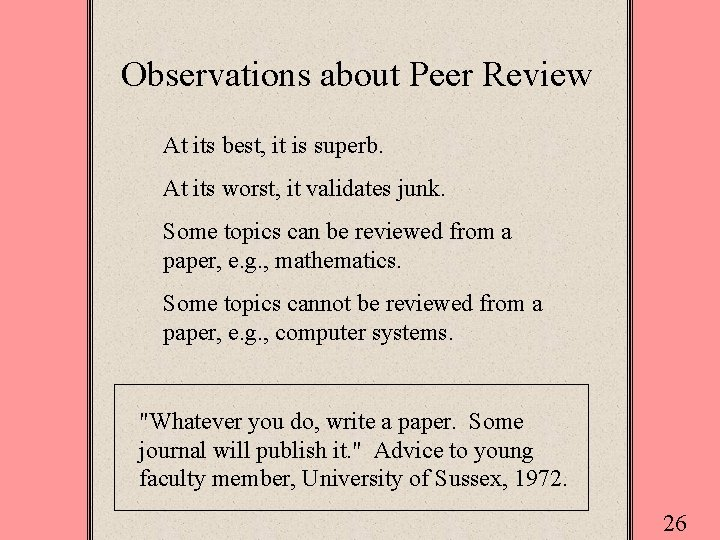 Observations about Peer Review At its best, it is superb. At its worst, it
