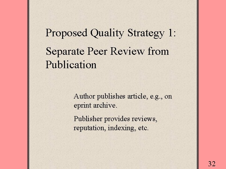 Proposed Quality Strategy 1: Separate Peer Review from Publication Author publishes article, e. g.