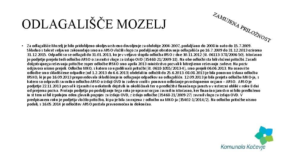 ODLAGALIŠČE MOZELJ ZA MU JEN AP RIL OŽ NO • Za odlagališče Mozelj je