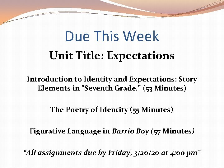 Due This Week Unit Title: Expectations Introduction to Identity and Expectations: Story Elements in