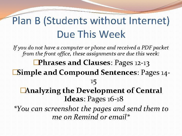 Plan B (Students without Internet) Due This Week If you do not have a