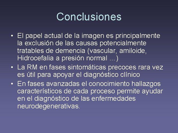Conclusiones • El papel actual de la imagen es principalmente la exclusión de las