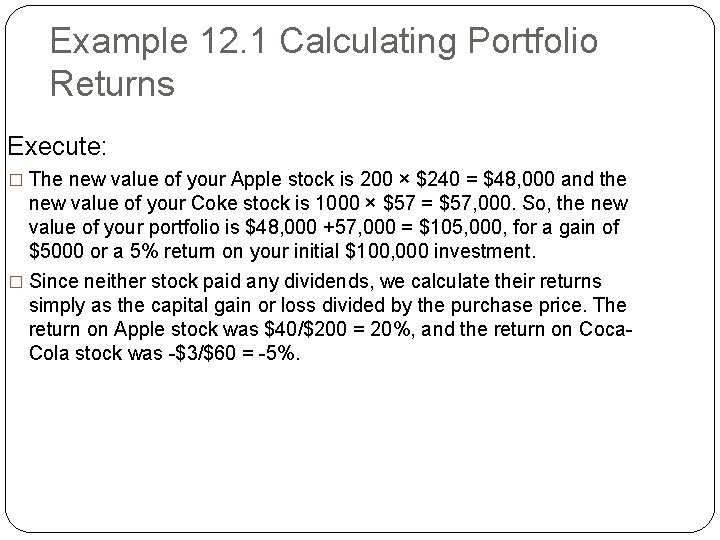 Example 12. 1 Calculating Portfolio Returns Execute: � The new value of your Apple
