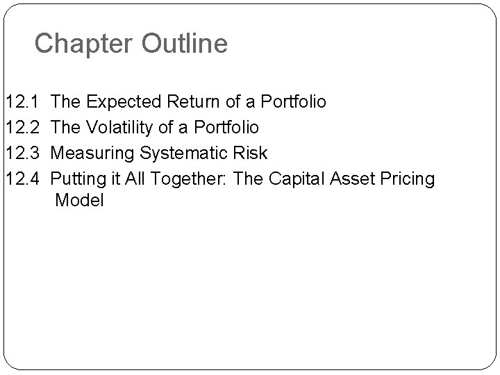 Chapter Outline 12. 1 12. 2 12. 3 12. 4 The Expected Return of