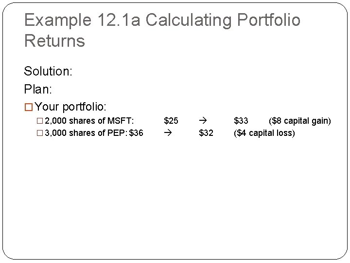 Example 12. 1 a Calculating Portfolio Returns Solution: Plan: � Your portfolio: � 2,