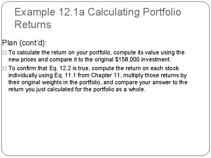 Example 12. 1 a Calculating Portfolio Returns Plan (cont'd): � To calculate the return
