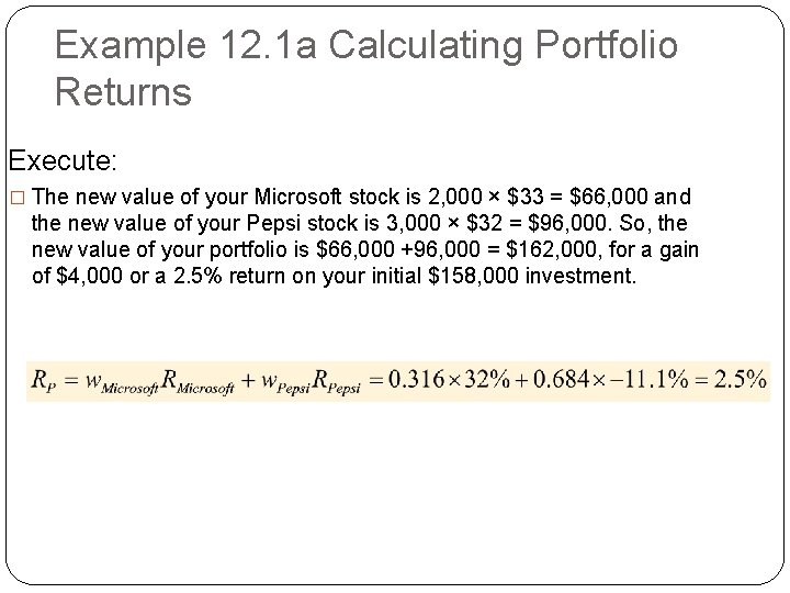 Example 12. 1 a Calculating Portfolio Returns Execute: � The new value of your