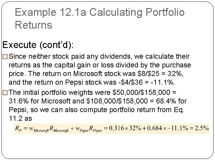 Example 12. 1 a Calculating Portfolio Returns Execute (cont'd): � Since neither stock paid