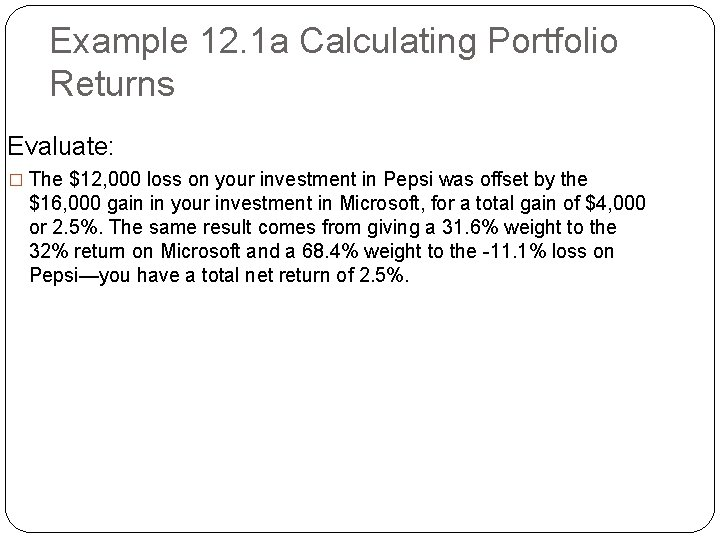 Example 12. 1 a Calculating Portfolio Returns Evaluate: � The $12, 000 loss on