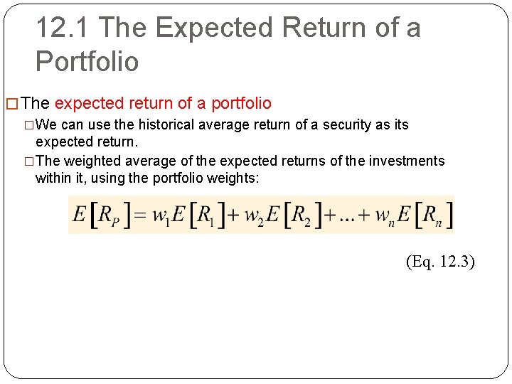 12. 1 The Expected Return of a Portfolio � The expected return of a