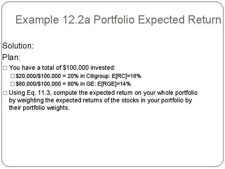 Example 12. 2 a Portfolio Expected Return Solution: Plan: � You have a total