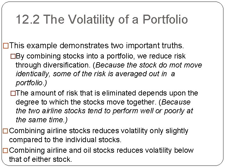 12. 2 The Volatility of a Portfolio �This example demonstrates two important truths. �By