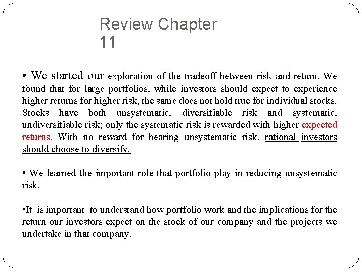 Review Chapter 11 • We started our exploration of the tradeoff between risk and