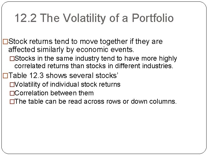 12. 2 The Volatility of a Portfolio �Stock returns tend to move together if