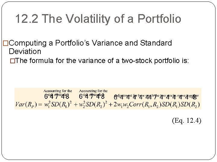 12. 2 The Volatility of a Portfolio �Computing a Portfolio's Variance and Standard Deviation