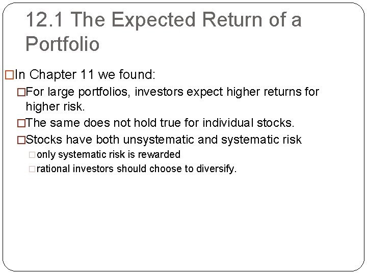 12. 1 The Expected Return of a Portfolio �In Chapter 11 we found: �For