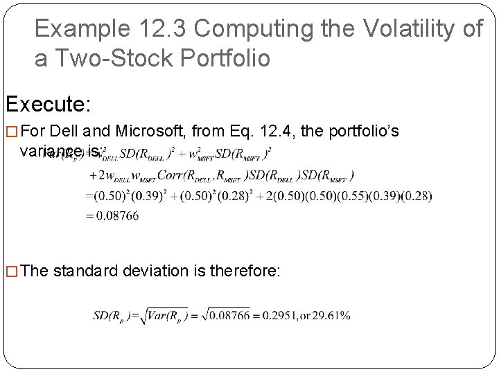 Example 12. 3 Computing the Volatility of a Two-Stock Portfolio Execute: � For Dell