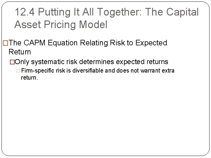 12. 4 Putting It All Together: The Capital Asset Pricing Model �The CAPM Equation