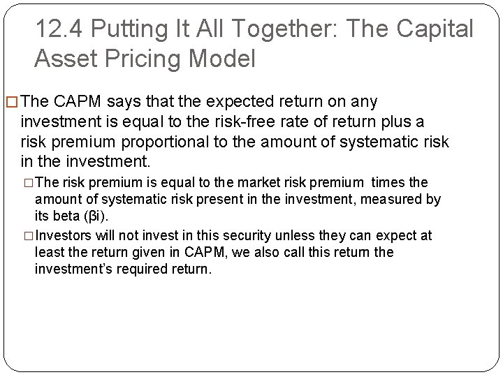 12. 4 Putting It All Together: The Capital Asset Pricing Model � The CAPM