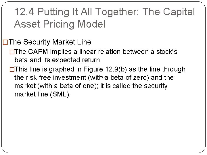 12. 4 Putting It All Together: The Capital Asset Pricing Model �The Security Market