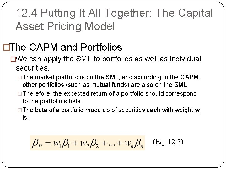 12. 4 Putting It All Together: The Capital Asset Pricing Model �The CAPM and