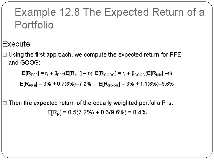 Example 12. 8 The Expected Return of a Portfolio Execute: � Using the first