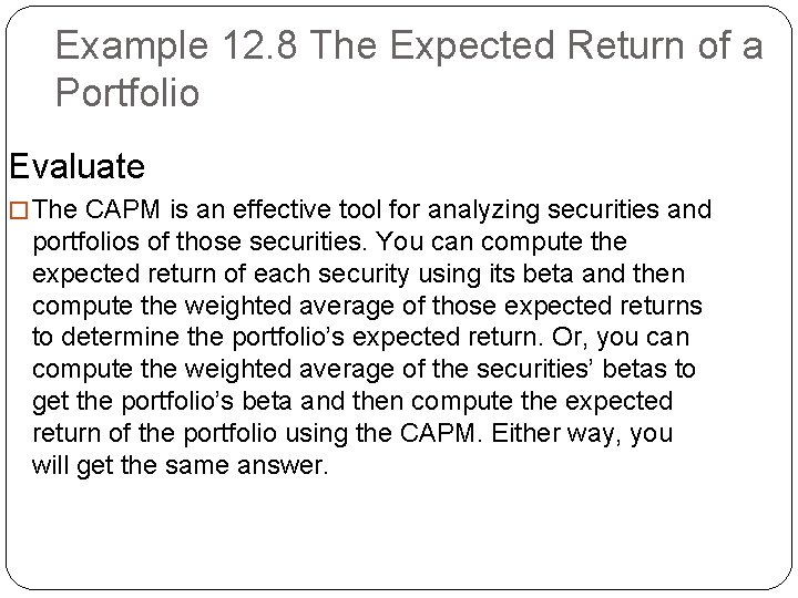 Example 12. 8 The Expected Return of a Portfolio Evaluate � The CAPM is