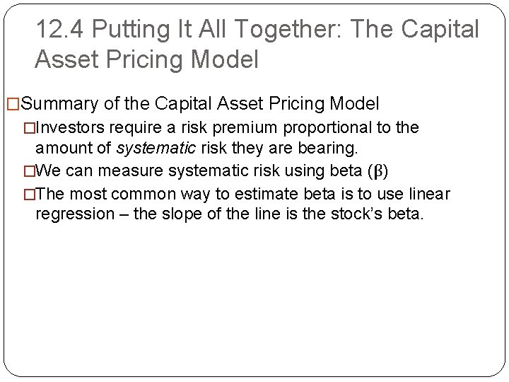 12. 4 Putting It All Together: The Capital Asset Pricing Model �Summary of the