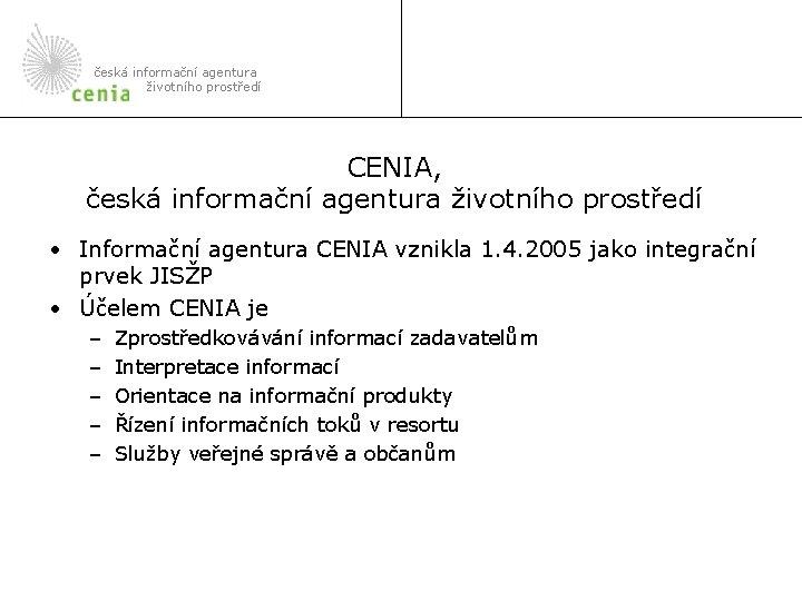česká informační agentura životního prostředí CENIA, česká informační agentura životního prostředí • Informační agentura