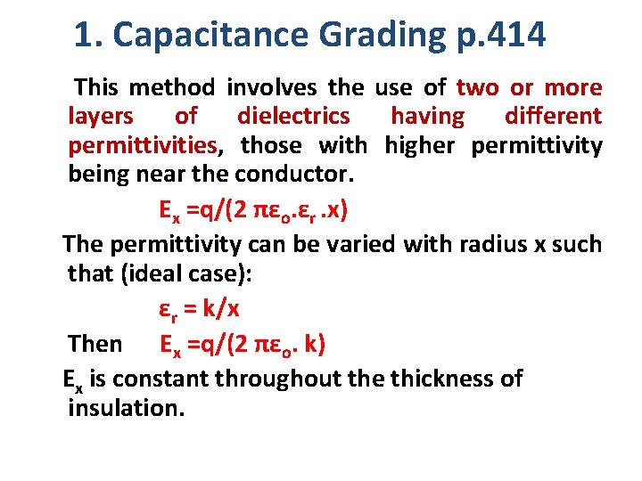 1. Capacitance Grading p. 414 This method involves the use of two or more