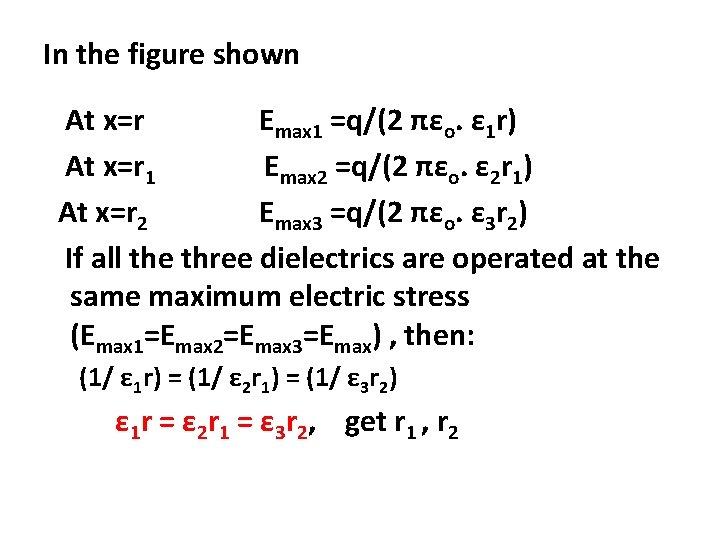 In the figure shown At x=r Emax 1 =q/(2 πεo. ε 1 r) At