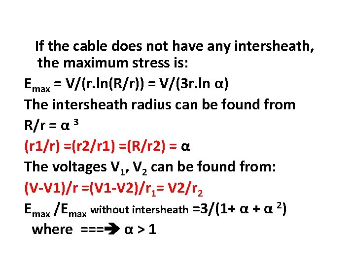If the cable does not have any intersheath, the maximum stress is: Emax