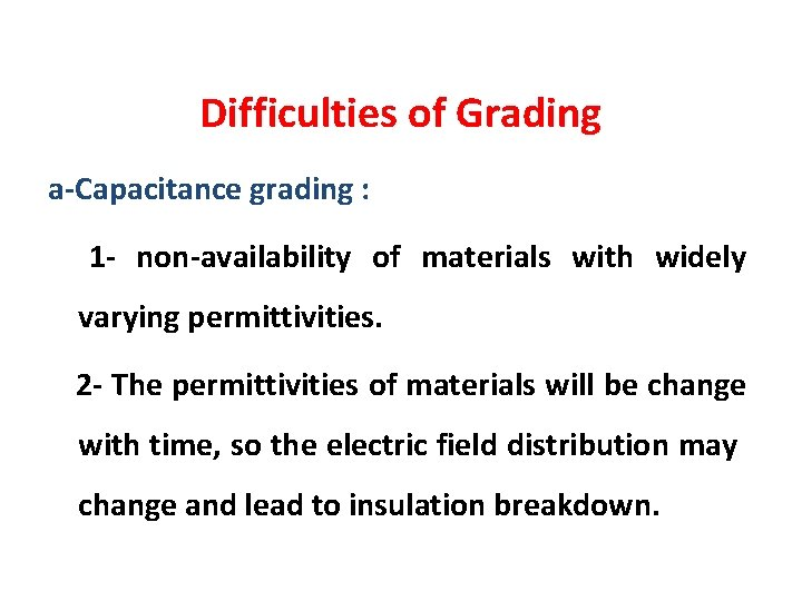 Difficulties of Grading a-Capacitance grading : 1 - non-availability of materials with widely varying