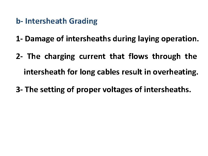 b- Intersheath Grading 1 - Damage of intersheaths during laying operation. 2 - The