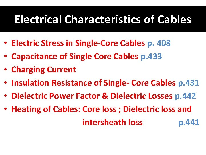 Electrical Characteristics of Cables • Electric Stress in Single-Core Cables p. 408 • Capacitance