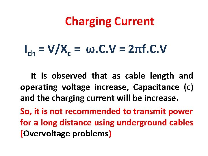 Charging Current Ich = V/Xc = ω. C. V = 2πf. C. V