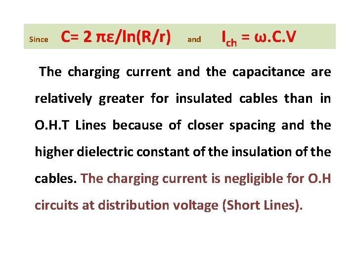 Since C= 2 πε/ln(R/r) and Ich = ω. C. V The charging current