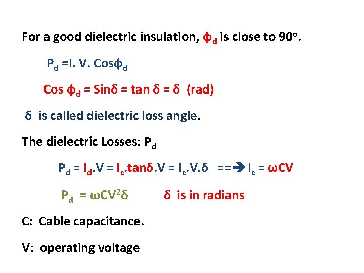 For a good dielectric insulation, фd is close to 90 o. Pd =I. V.