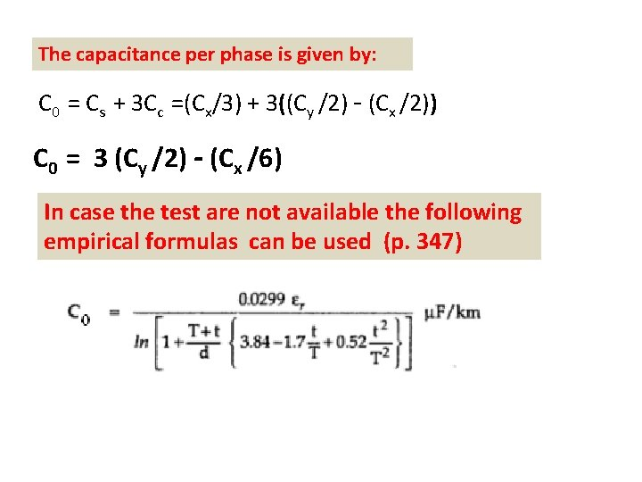 The capacitance per phase is given by: C 0 = Cs + 3 Cc