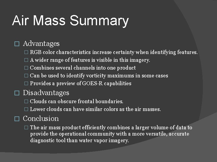 Air Mass Summary � Advantages � RGB color characteristics increase certainty when identifying features.