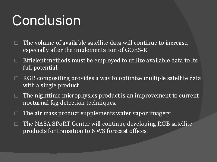 Conclusion � The volume of available satellite data will continue to increase, especially after