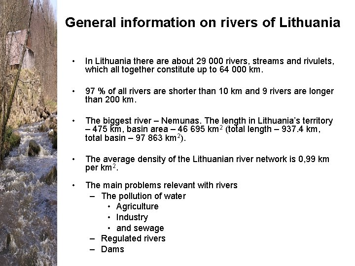 General information on rivers of Lithuania • In Lithuania there about 29 000 rivers,