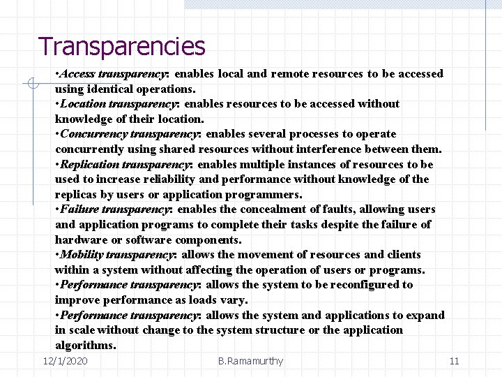 Transparencies • Access transparency: enables local and remote resources to be accessed using identical