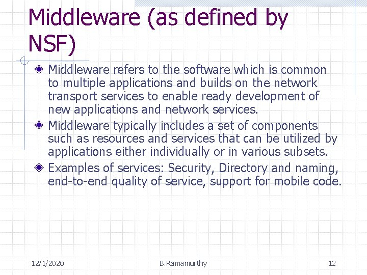 Middleware (as defined by NSF) Middleware refers to the software which is common to