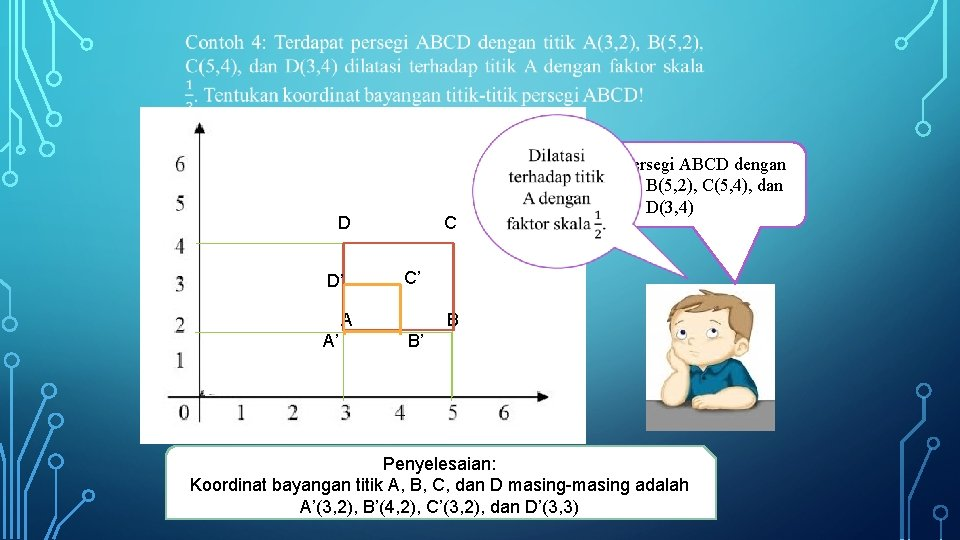 D D' C C' A A' Terdapat persegi ABCD dengan titik A(3, 2),