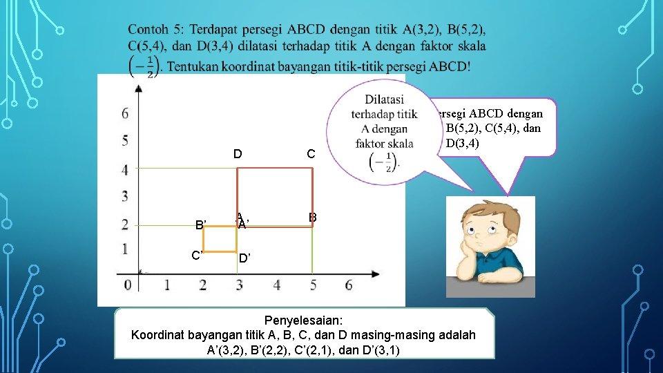 D C B' A A' B C' D' Terdapat persegi ABCD dengan titik