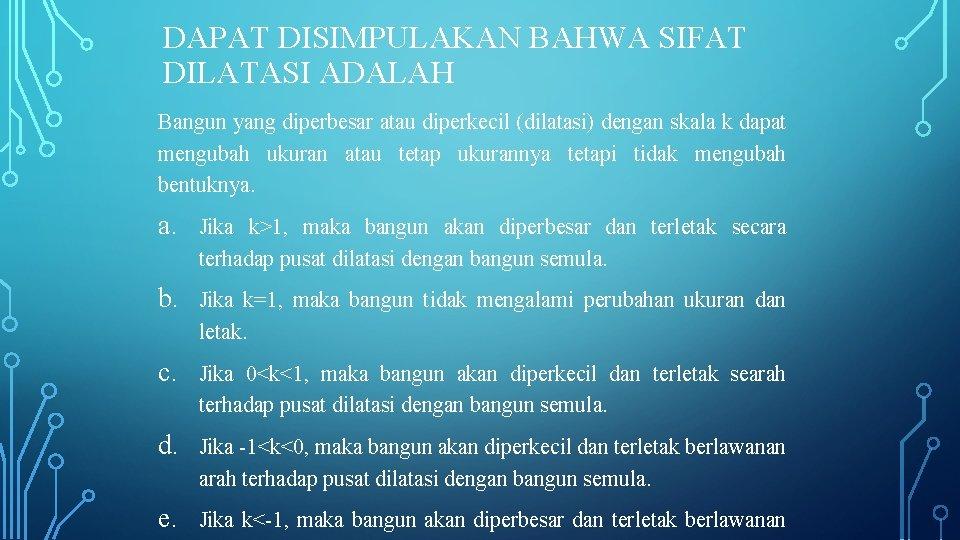 DAPAT DISIMPULAKAN BAHWA SIFAT DILATASI ADALAH Bangun yang diperbesar atau diperkecil (dilatasi) dengan skala