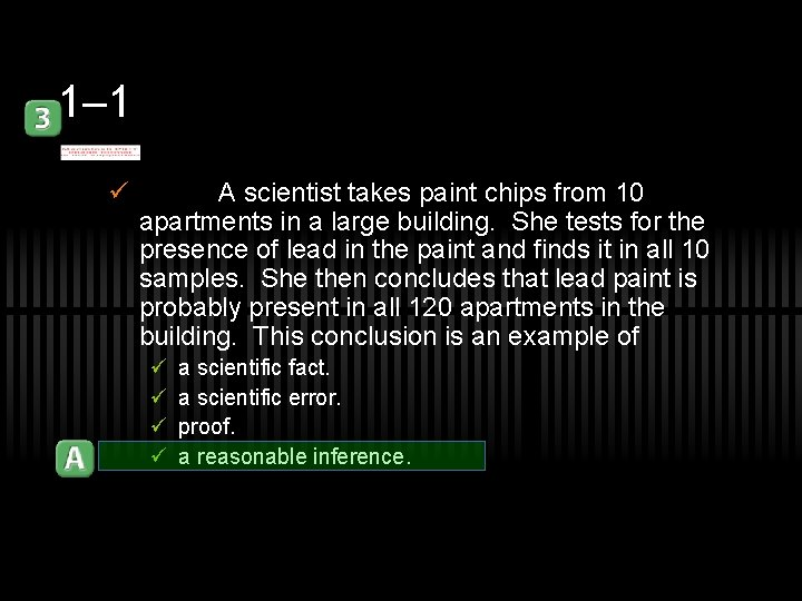 1– 1 ü A scientist takes paint chips from 10 apartments in a large