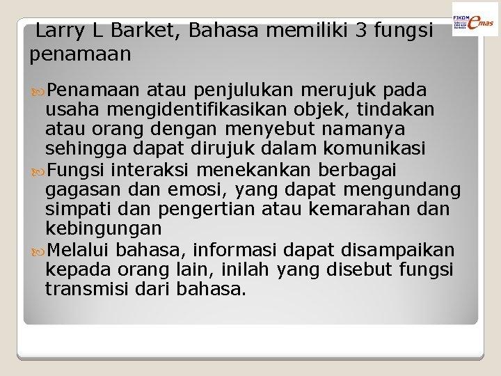 Larry L Barket, Bahasa memiliki 3 fungsi penamaan Penamaan atau penjulukan merujuk pada usaha