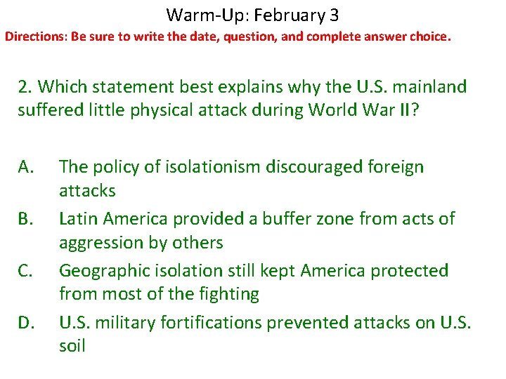 Warm-Up: February 3 Directions: Be sure to write the date, question, and complete answer